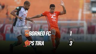 [Pekan 34] Cuplikan Pertandingan Borneo FC vs PS TIRA, 9 Desember 2018