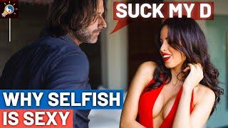 "Why Women Love Selfish Guys (""Taking Vs Receiving"" Explained)"