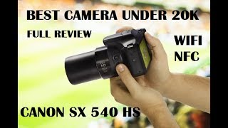 Canon SX540 HS Camera review Best Camera Under 20k budget Review in Bengali