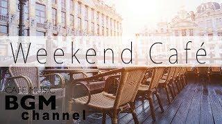#Weekend Cafe Music# Relaxing Jazz & Bossa Nova & Soul Music Background Music