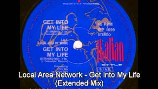 Local Area Network - Get Into My Life (Extended Mix)