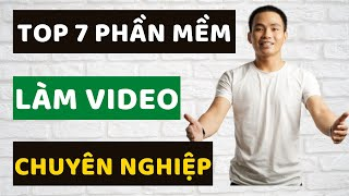 TOP 7 Phần Mềm Làm Video Marketing Chuyên Nghiệp | Lý Thành Nguyên