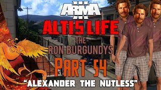 Arma 3: Altis Life │ The Ron Burgundys │ Part 54 │