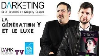 Darketing S05E06 - « La génération Y et le luxe » avec Eric Briones et Grégory Casper