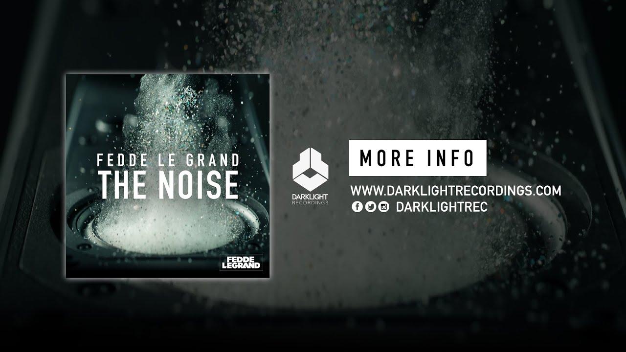 Fedde Le Grand - The Noise (Original Mix)