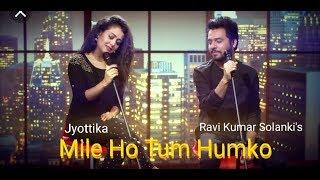 Mile ho tum hamko | Neha Kakkar | Tony Kakkar | feat. Jyottika