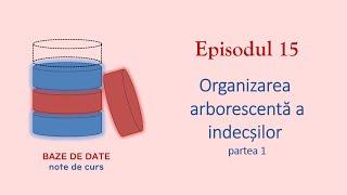 Baze de Date | S1E15 | Organizarea arborescentă a indecșilor 1