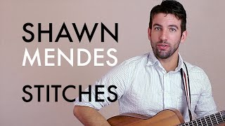 Shawn Mendes - Stitches (Guitar Lesson/Tutorial)