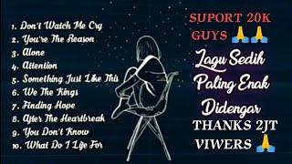 Full album lagu barat sedih terbaru 2020-2021-Don't watch me cry