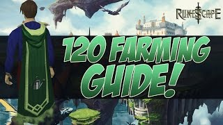 Runescape - Ultimate 120 Farming Guide! [Over 900k+ Exp /Per Day!] 2015