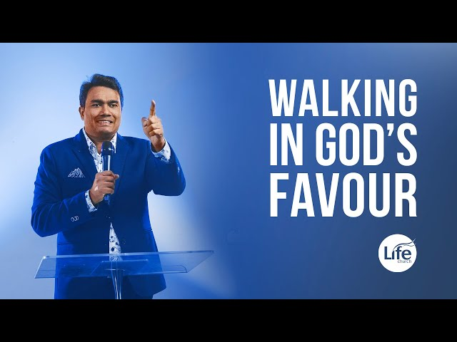 Walking in God's Favour | Rev Paul Jeyachandran