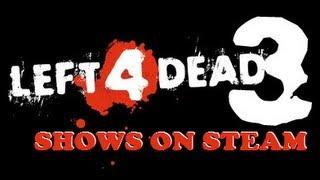 LEFT 4 DEAD 3 CONFIRMED - Shows up on Steam & Valve Logs!