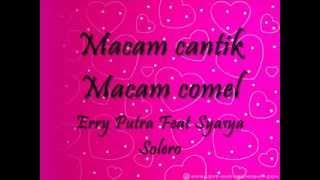 Repeat youtube video #TheGengProduction : Macam cantik macam comel Erry Putra Feat Syasya Solero ( Lirik )