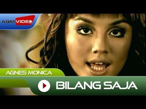 Agnes Monica - Bilang Saja | Official Video