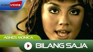 Agnes Monica - Bilang Saja | Official Video Mp3