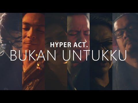 Hyper Act - Bukan Untukku (Lirik Video)