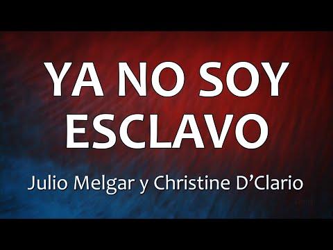 C0142 YA NO SOY ESCLAVO - Julio Melgar y Christine D'Clario (Letras)