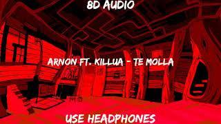 ARNON Ft. Killua - Te Molla (8D AUDIO)