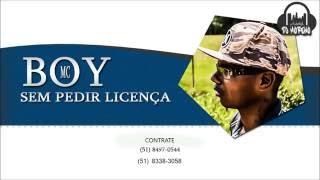 MC Boy Da Vila - Sem Pedir Licença ( DJ Moreno Áudio Oficial)