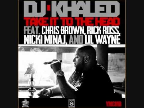 DJ Khaled - Take It To The Head Lyrics ft. Chris Brown, Rick Ross, Nicki Minaj, and Lil' Wayne