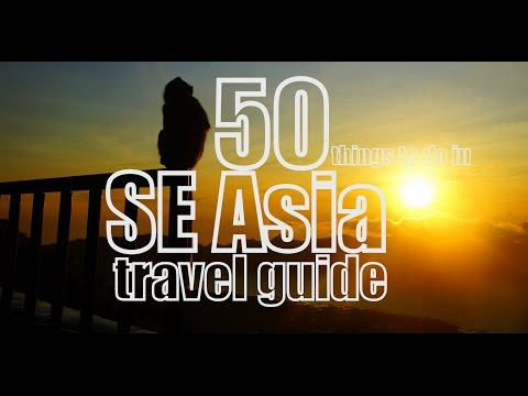 50 Things to do in Southeast Asia Travel Guide, Attractions and Asian Cuisine