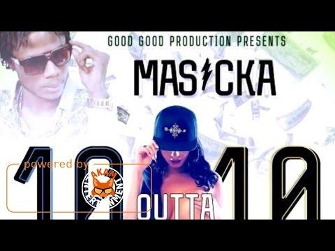Masicka - 10 Outa 10 (Raw) [Money Mix Riddim] April 2017