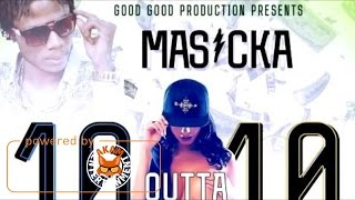 Masicka - 10 Outa 10 (Raw) [Money Mix Riddim] April 2017