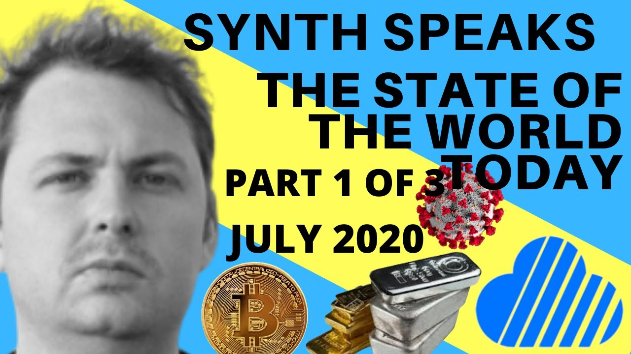 SYNTH SPEAKS   THE STATE OF THE WORLD TODAY PART 1 OF 3