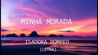 Isadora Pompeo - Minha Morada (Acústico/Legendado) Lyric Video