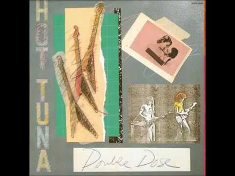 Hot Tuna  I Cant Be Satisfied