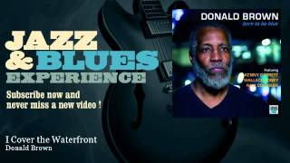 Donald Brown - I Cover the Waterfront - JazzAndBluesExperience