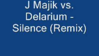 J Majik vs. Delarium - Silece (remix)