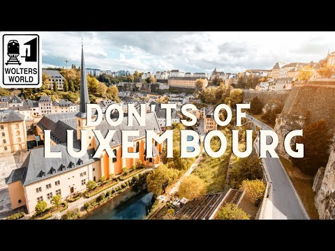 Luxembourg - The Don'ts of Luxembourg