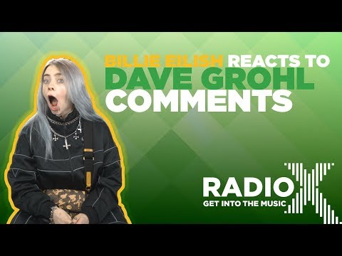 Billie Eilish REACTS to Dave Grohl's Nirvana Comparison | Radio X from YouTube · Duration:  1 minutes 15 seconds