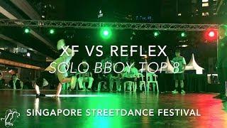 XF vs Reflex   Freestyle Session Solo Bboy Top 8   Singapore Street Festival 2017   #SXSTV