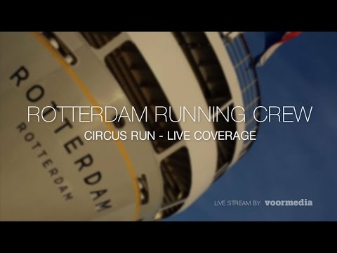 Rotterdam Running Crew - Circus Run - Live coverage #RRC17!