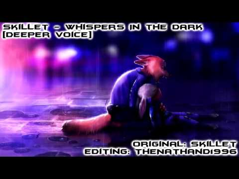 Skillet  Whispers In The Dark Deeper Voice