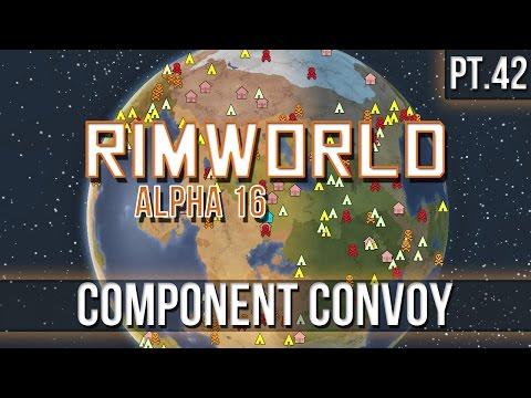 RIMWORLD - Component Convoy! [Pt.42] A16