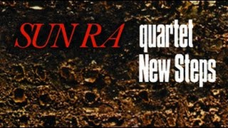Sun Ra Quartet - When There Is No Sun