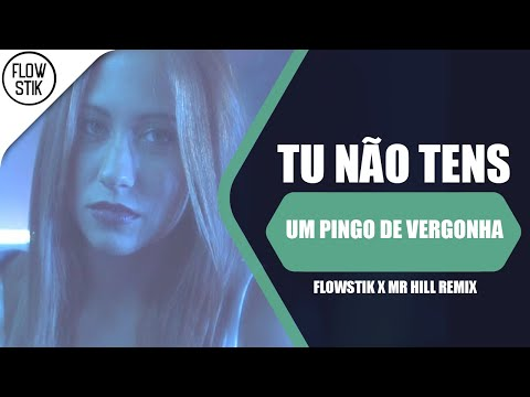 MGDRV - Tu Não Tens FlowStik x Mr Hill Remix