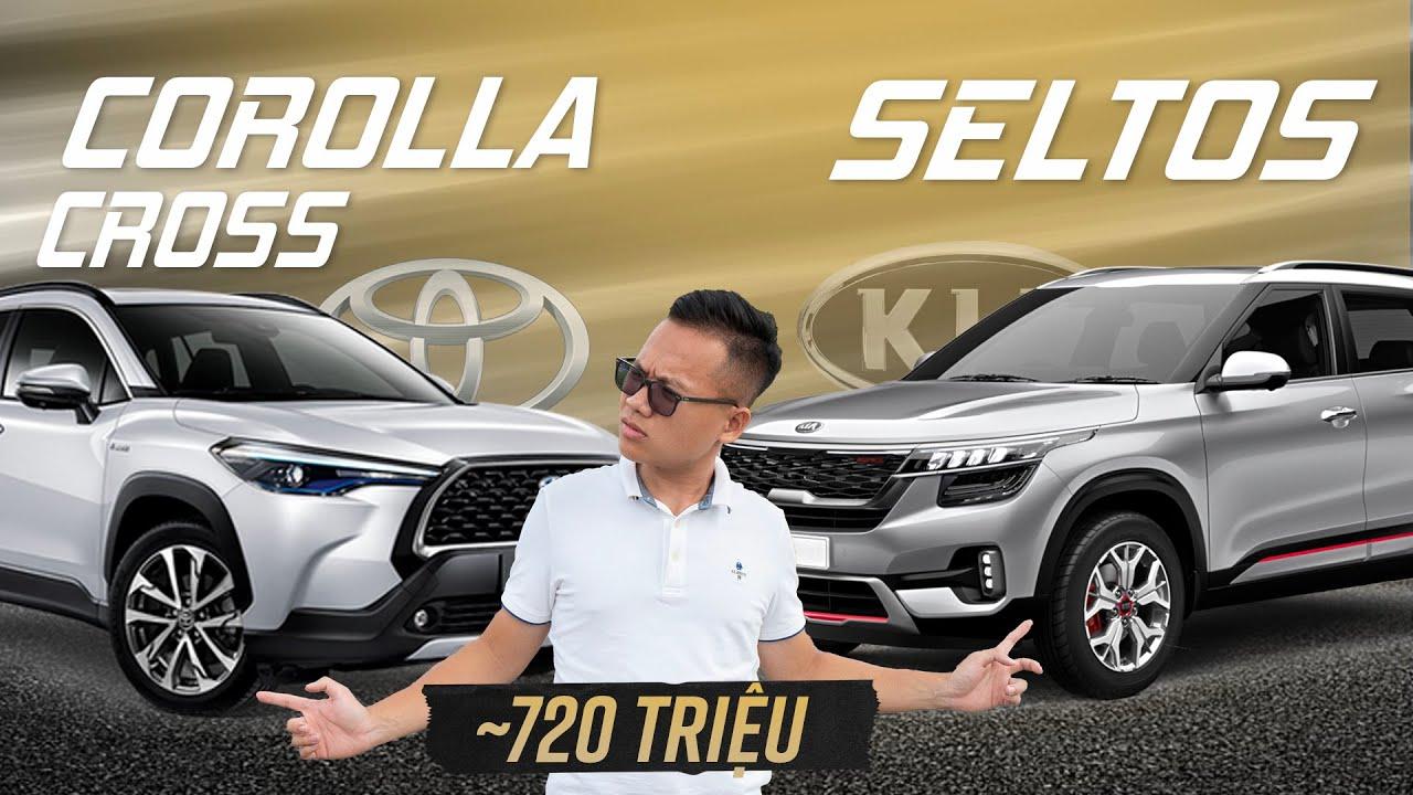 730 triệu mua Kia Seltos full hay Toyota Corolla Cross bản base? Quá nhiều phân vân
