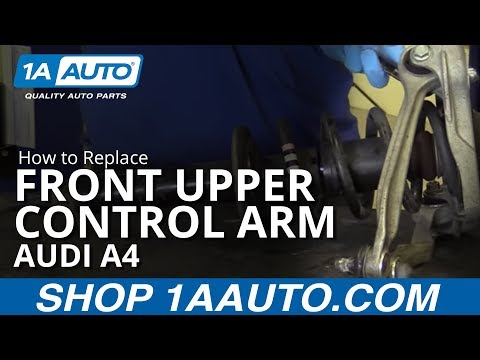 How to Install Replace Front Upper Control Arms 1998-08 Audi A4