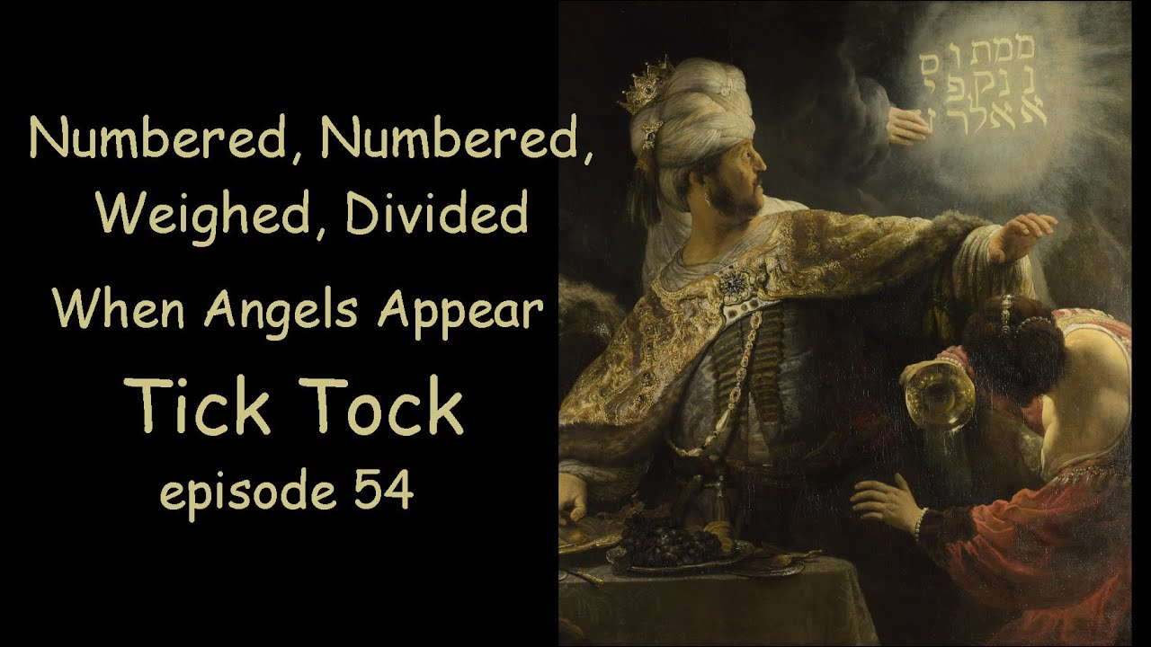 """Numbered, Numbered, Weighed, Divided."" When Angels Appear. Episode 54"