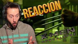 X-MEN: APOCALYPSE | Final Trailer | Video Reaccion [WOLVERINE]