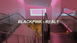 BLACKPINK - 'REALLY' Easy Lyrics