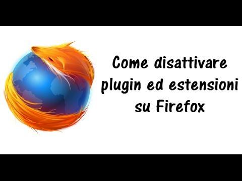 Come disattivare plugin ed estensioni su Firefox - Tutorial