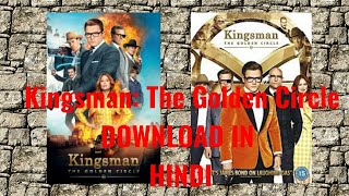 KINGS MAN: THE GOLDEN CIRCLE DOWNLOAD OR WATCH ONLINE IN HINDI