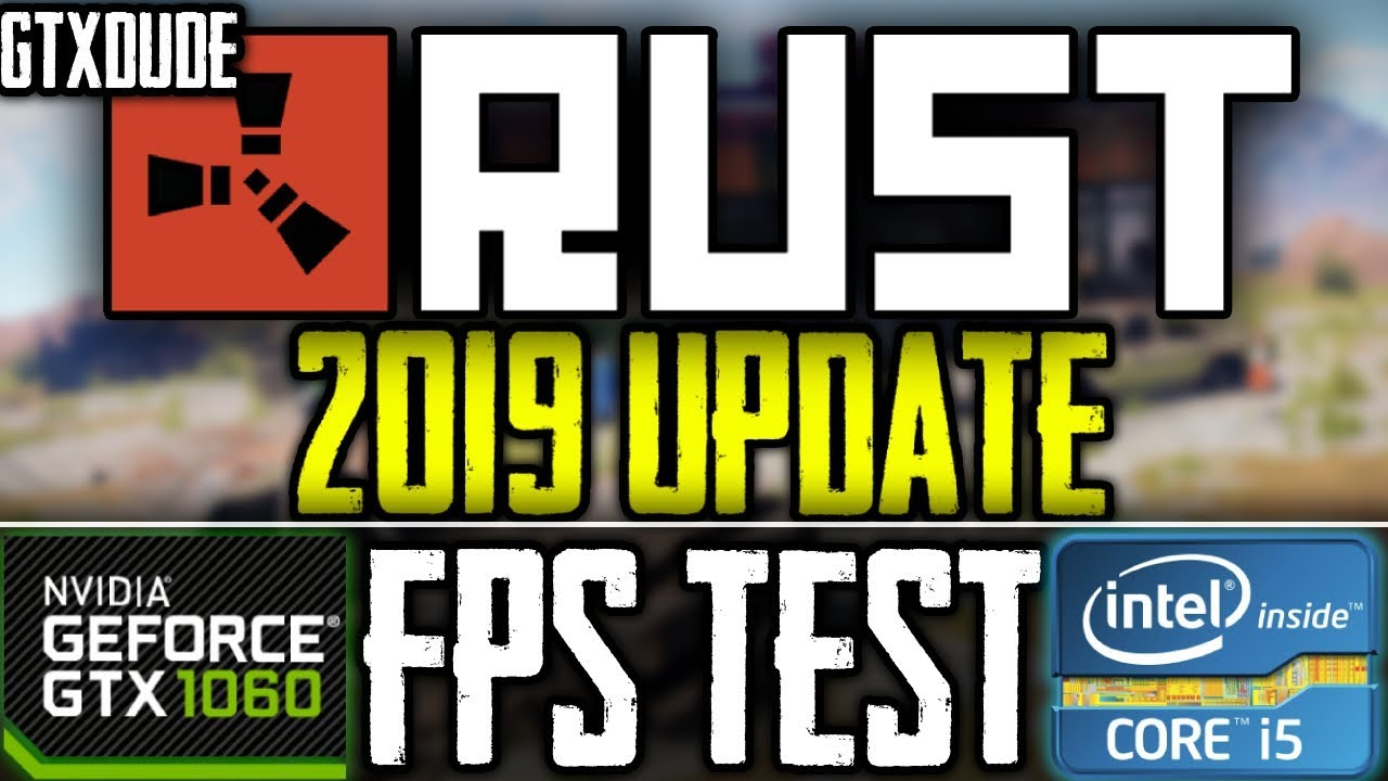 RUST | 2019 FPS TEST - I5 6400 | GTX 1060 - 1080p