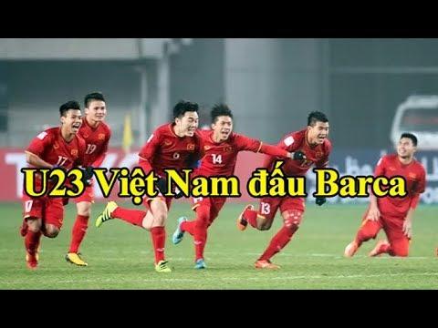 U23 Việt Nam ĐẤU Barcelona