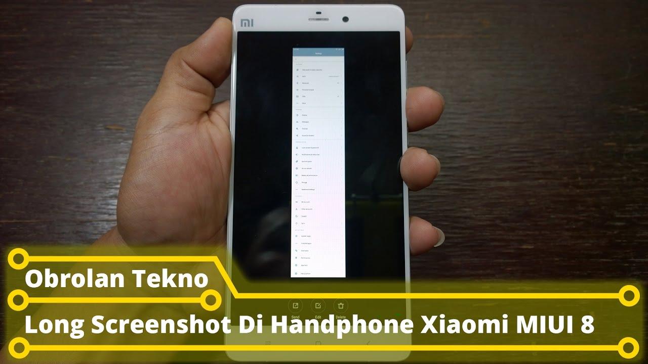 Cara Long Screenshot di Handphone Xiaomi (MIUI 8) - YouTube
